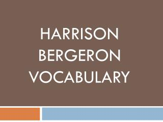 HARRISON BERGERON VOCABULARY
