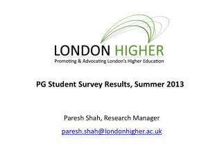 Paresh Shah, Research Manager paresh.shah@londonhigher.ac.uk