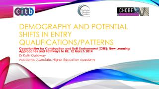 Demography and potential shifts in entry qualifications/Patterns
