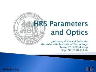 HRS Parameters  and Optics