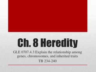 Ch. 8 Heredity