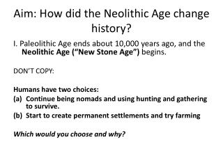 Aim: How did the Neolithic Age change history?