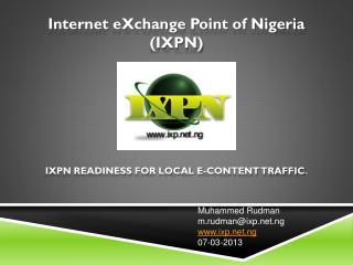 IXPN  READINESS FOR LOCAL E-CONTENT TRAFFIC .