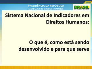 Sistemas de Indicadores no Brasil