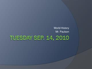 Tuesday Sep. 14, 2010