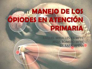 MANEJO DE LOS OPIODES EN ATENCIÓN PRIMARIA