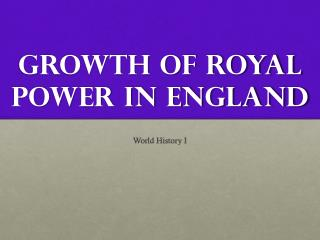 Growth of Royal Power in England