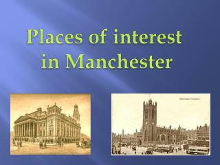 Places of interest  in Manchester