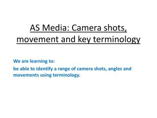 AS Media: Camera shots, movement and key terminology