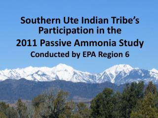 Southern Ute Indian Tribe's Participation in the  2011 Passive Ammonia Study