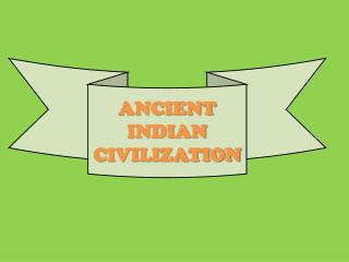 Ancient Indian Civilization