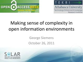 Making sense of complexity in open information environments