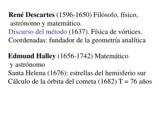 Ren  Descartes 1596-1650 Fil sofo, f sico,  astr nomo y matem tico.  Discurso del m todo 1637. F sica de v rtices. Coord