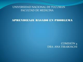 UNIVERSIDAD NACIONAL DE TUCUMAN                    FACULTAD DE MEDICINA