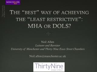 "The ""best"" way of achieving the ""least restrictive"":  MHA or DOLS?"