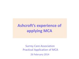 Surrey Care Association  Practical Application of MCA