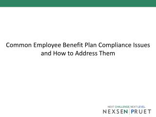 Common Employee Benefit Plan Compliance Issues and How to Address Them