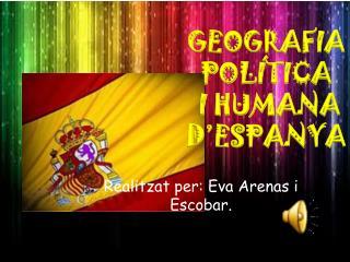 Realitzat  per: Eva Arenas i Escobar.