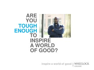 Inspire  a world  of good?