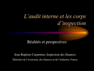 L audit interne et les corps d inspection