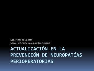 ACTUALIZACIÓN EN LA Prevención DE NEUROPATÍAS PERIOPERATORIAS