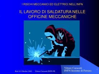 I RISCHI MECCANICI ED ELETTRICI NELL