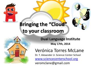 Bringing the  �Cloud�  to your classroom
