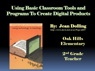 Using Basic Classroom Tools and Programs To Create Digital Products