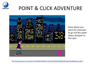 POINT & CLICK ADVENTURE