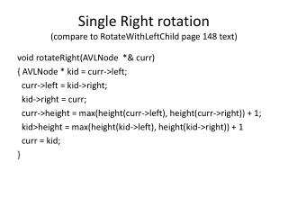 Single Right rotation (compare to  RotateWithLeftChild  page 148 text)