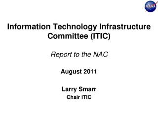 Information Technology Infrastructure Committee (ITIC ) Report to the NAC