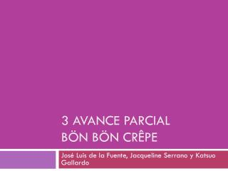 3 Avance Parcial  Bön Bön Crêpe