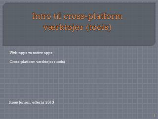 Intro til  cross-platform  værktøjer ( tools )