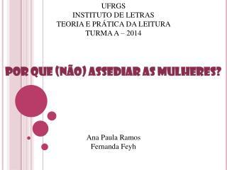 UFRGS  INSTITUTO DE LETRAS TEORIA E PRÁTICA DA LEITURA  TURMA A – 2014