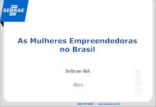 As Mulheres Empreendedoras  no Brasil