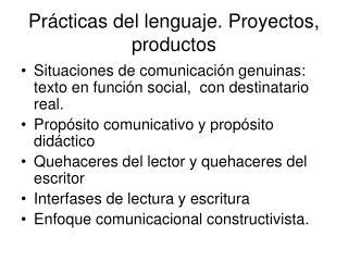 Pr cticas del lenguaje. Proyectos,  productos