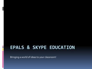 ePals  & Skype Education