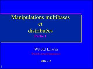 Manipulations  multibases et  distribuées Partie 1