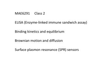 MAE6291 	Class 2 ELISA (Enzyme-linked immune sandwich assay) Binding kinetics and equilibrium