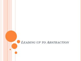 Leading up to Abstraction