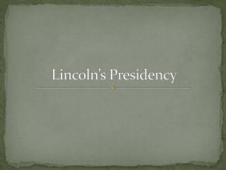 Lincoln�s Presidency
