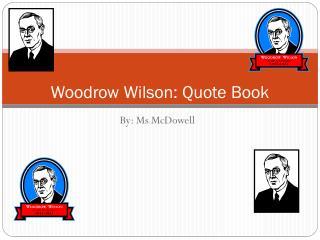 Woodrow Wilson: Quote Book