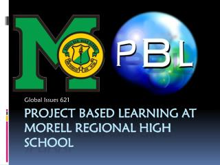 Project Based Learning at  morell  Regional high school