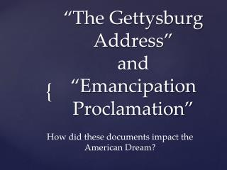 �The Gettysburg Address�  and �Emancipation Proclamation�