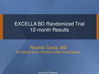 EXCELLA BD Randomized Trial 12-month Results
