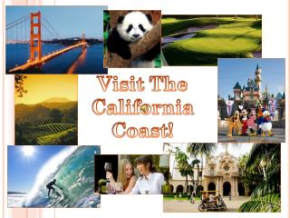 Visit The  California  Coast !