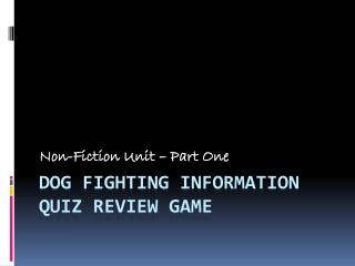 Dog Fighting information quiz review game