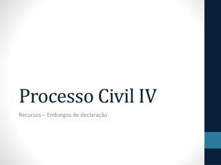 Processo Civil IV