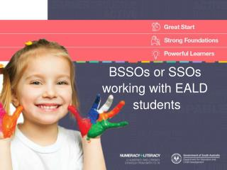 BSSOs or SSOs w orking with EALD  students