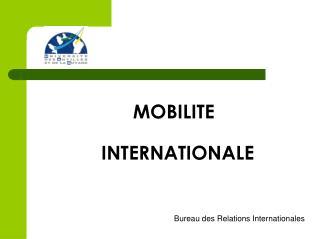 MOBILITE         INTERNATIONALE